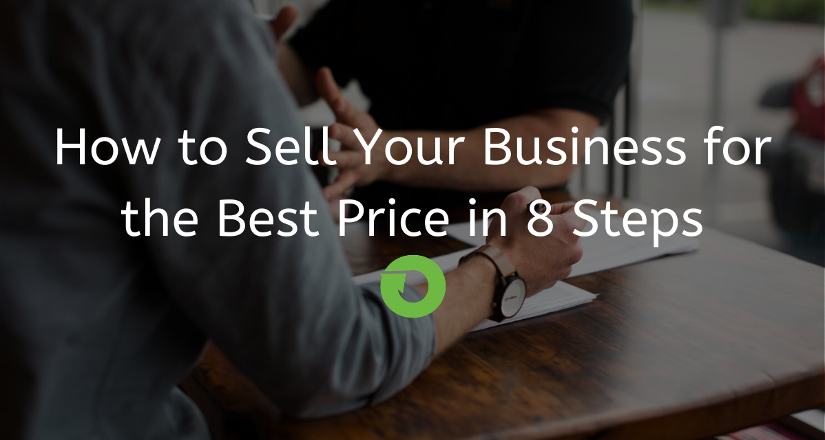 How to Sell Your Business for the Best Price in 8 Steps