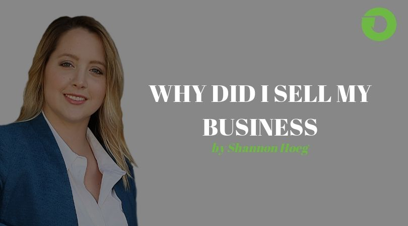 Why Did I Sell my Business